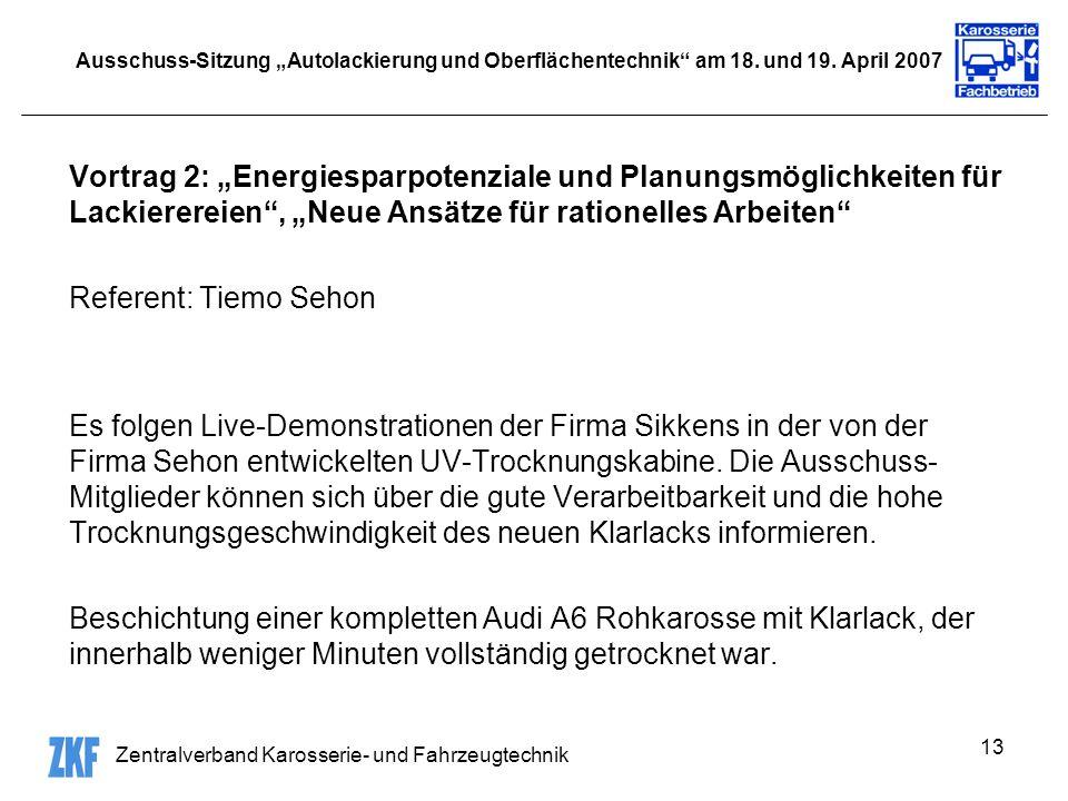 Zentralverband Karosserie- und Fahrzeugtechnik 13 Ausschuss-Sitzung Autolackierung und Oberflächentechnik am 18. und 19. April 2007 Vortrag 2: Energie