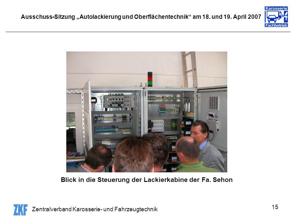 Zentralverband Karosserie- und Fahrzeugtechnik 15 Ausschuss-Sitzung Autolackierung und Oberflächentechnik am 18. und 19. April 2007 Blick in die Steue