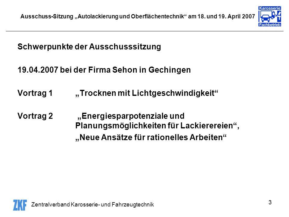 Zentralverband Karosserie- und Fahrzeugtechnik 3 Ausschuss-Sitzung Autolackierung und Oberflächentechnik am 18. und 19. April 2007 Schwerpunkte der Au