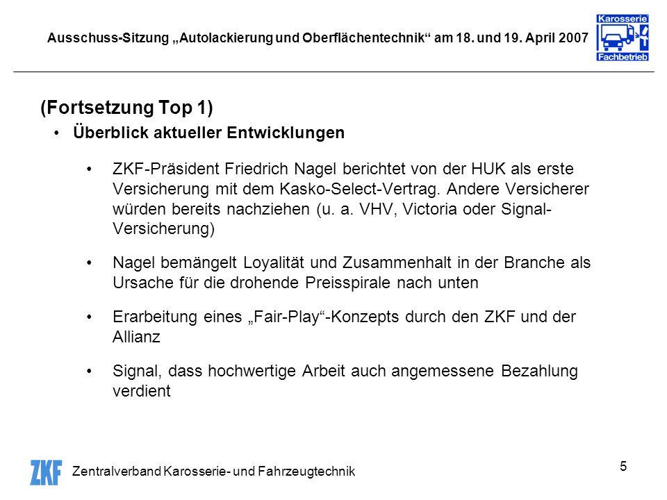 Zentralverband Karosserie- und Fahrzeugtechnik 5 Ausschuss-Sitzung Autolackierung und Oberflächentechnik am 18. und 19. April 2007 (Fortsetzung Top 1)