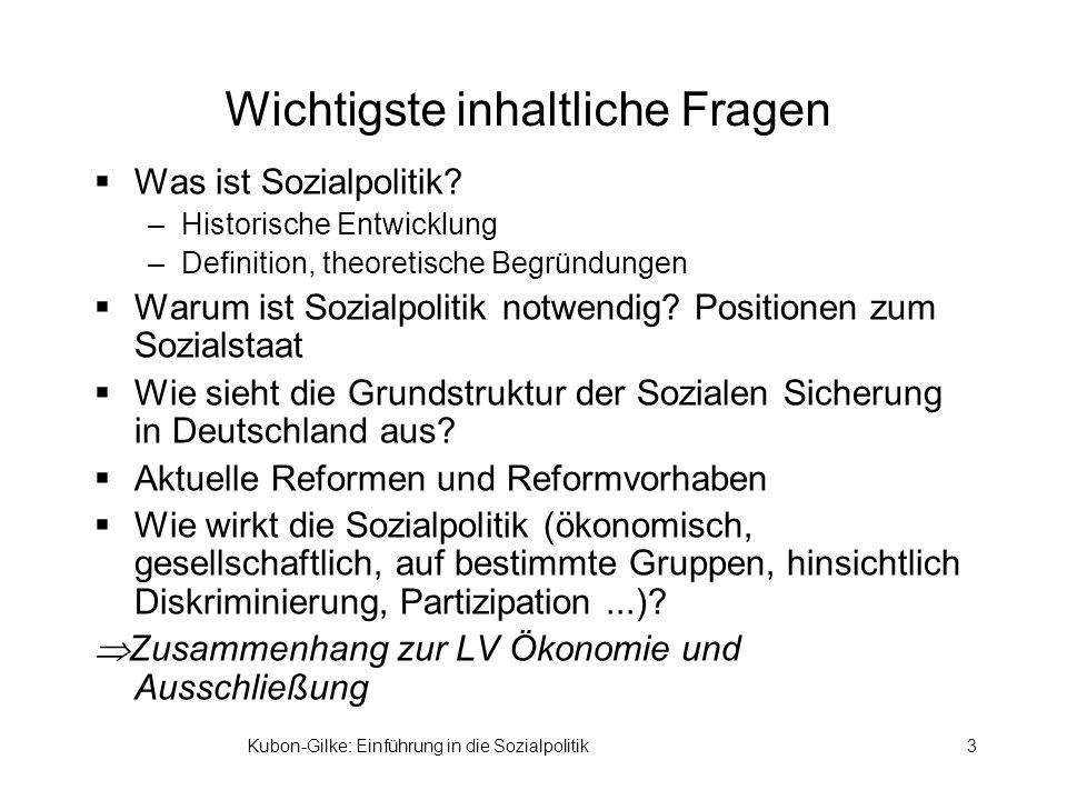 Kubon-Gilke: Einführung in die Sozialpolitik3 Wichtigste inhaltliche Fragen Was ist Sozialpolitik.