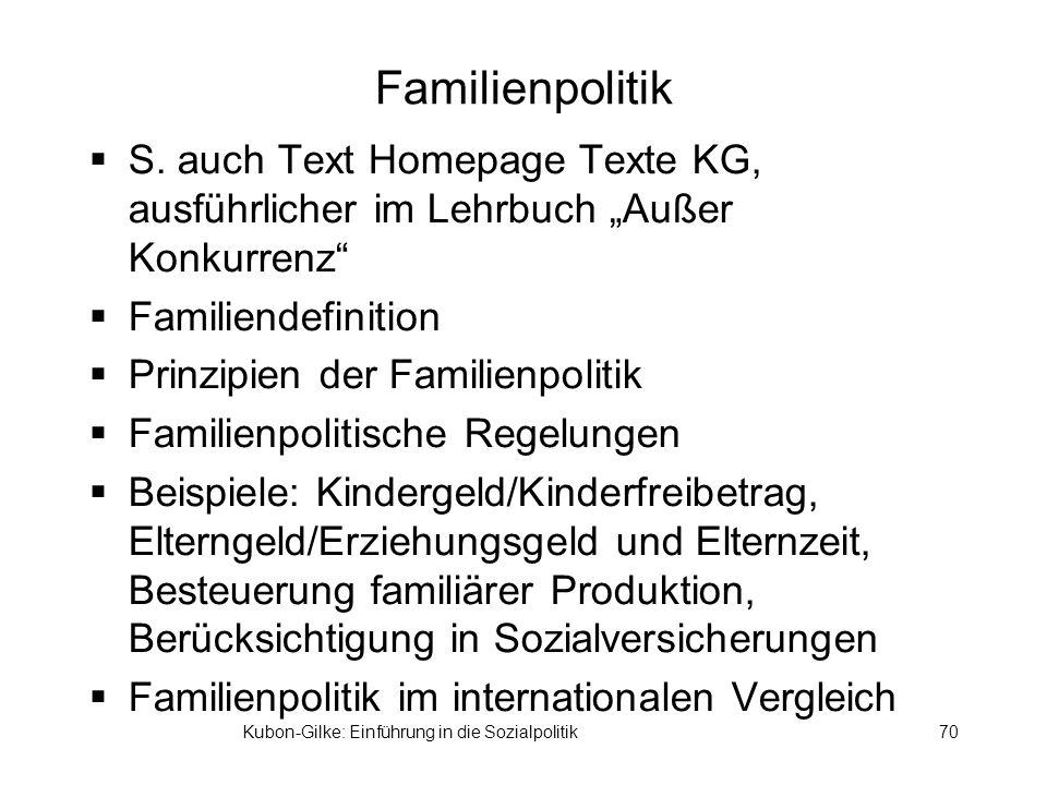 Familienpolitik S. auch Text Homepage Texte KG, ausführlicher im Lehrbuch Außer Konkurrenz Familiendefinition Prinzipien der Familienpolitik Familienp