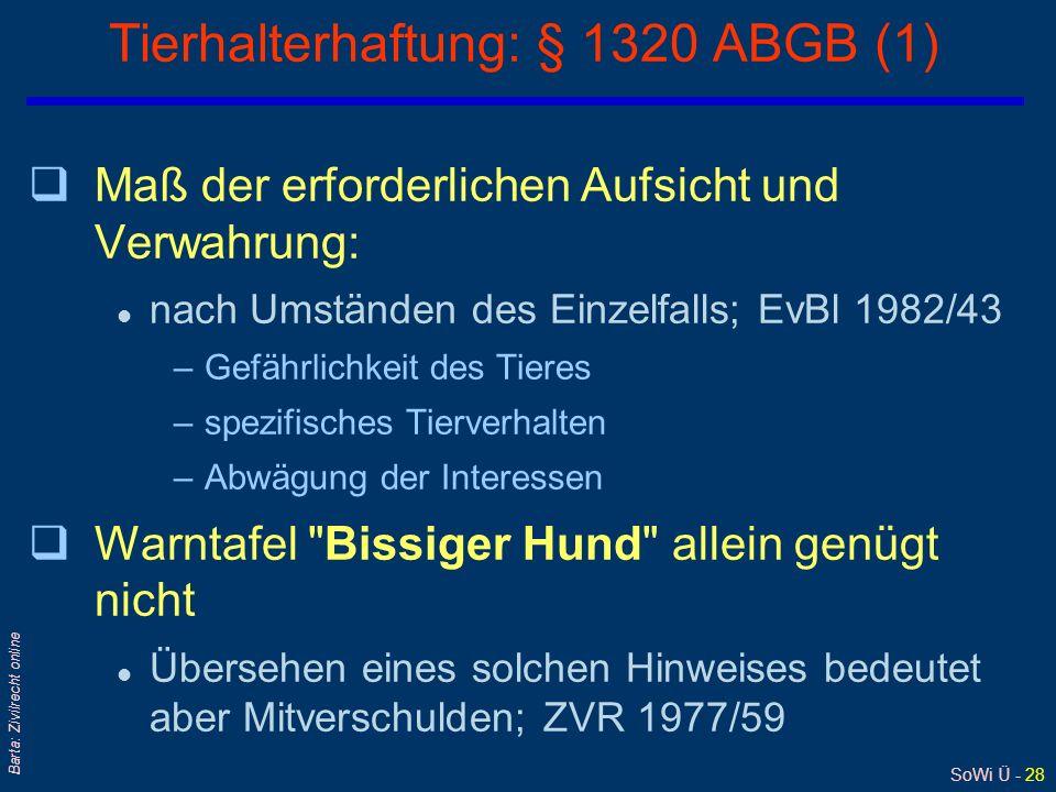SoWi Ü - 27 Barta: Zivilrecht online § 1319a ABGB (1) Wird durch den mangelhaften Zustand eines Weges ein Mensch getötet, an seinem Körper oder an sei