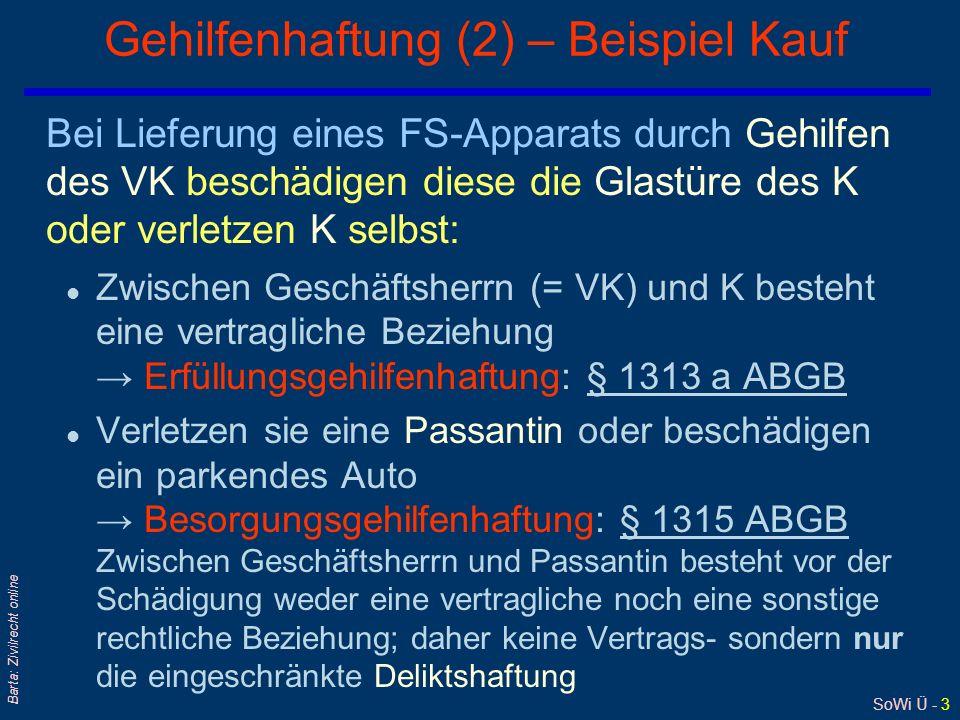 SoWi Ü - 2 Barta: Zivilrecht online Gehilfenhaftung (1) qGrundsätzlich wird nur für eigenes Verschulden gehaftet; § 1313 Satz 1 ABGB § 1313 Satz 1 ABG