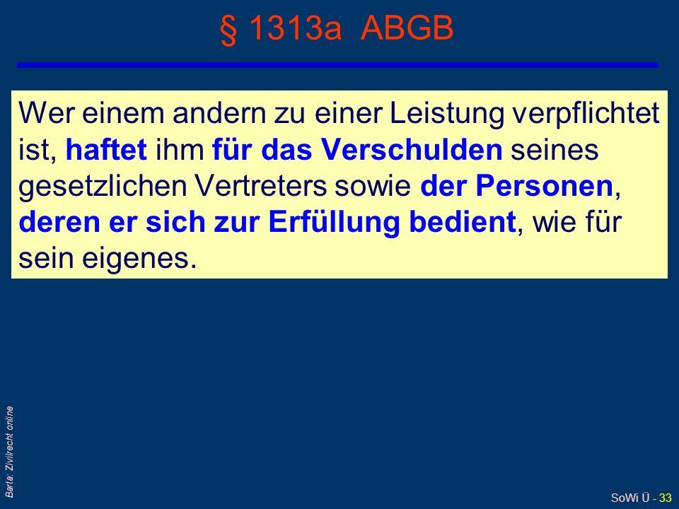 SoWi Ü - 32 Barta: Zivilrecht online Beweislastumkehr: § 1319 + § 1320 ABGB Zu unterscheiden sind folgende Fälle: l Generelle Umkehr bei Vertragsverle