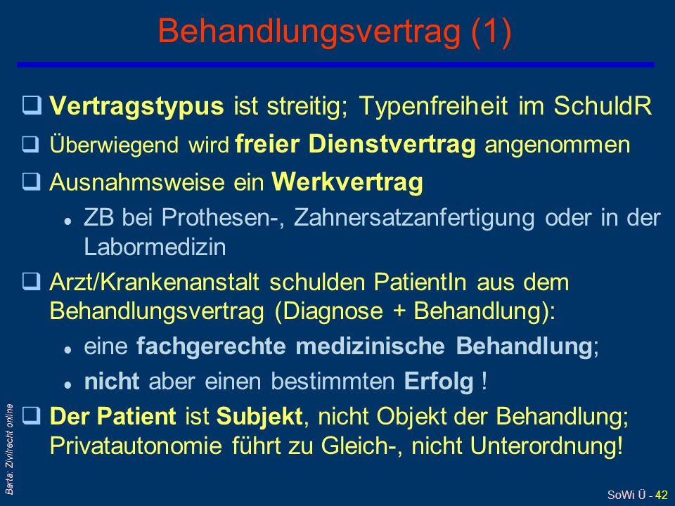 SoWi Ü - 41 Barta: Zivilrecht online Arzthaftung: Einwilligung qAusreichende ärztliche Aufklärung (zB nach § 8 Abs 3 B-KAKuG) ist Voraussetzung für …