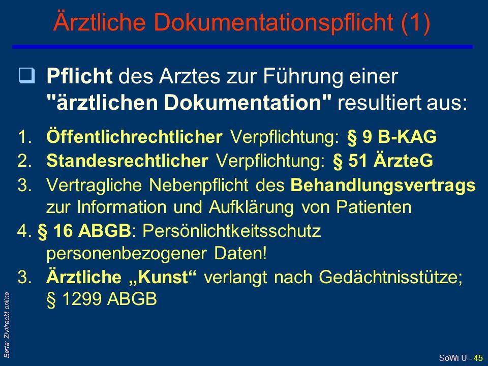 SoWi Ü - 44 Barta: Zivilrecht online Arzthaftung: Vertrags- oder Deliktshaftung qFür die (persönliche) Haftung des Arztes/der KA gegenüber Patienten k