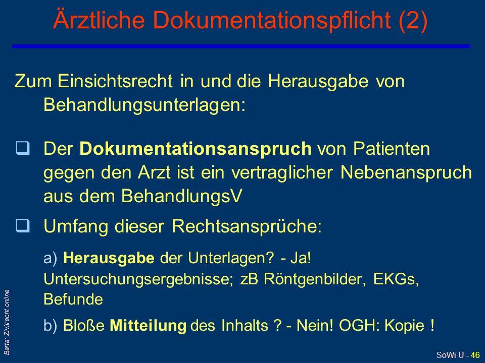 SoWi Ü - 45 Barta: Zivilrecht online Ärztliche Dokumentationspflicht (1) qPflicht des Arztes zur Führung einer
