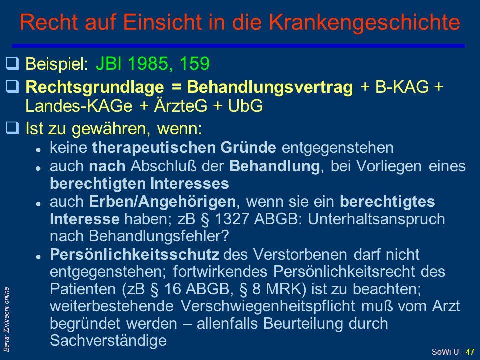 SoWi Ü - 46 Barta: Zivilrecht online Ärztliche Dokumentationspflicht (2) Zum Einsichtsrecht in und die Herausgabe von Behandlungsunterlagen: qDer Doku