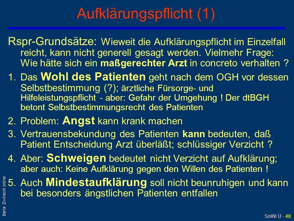 SoWi Ü - 47 Barta: Zivilrecht online Recht auf Einsicht in die Krankengeschichte qBeispiel: JBl 1985, 159 qRechtsgrundlage = Behandlungsvertrag + B-KA