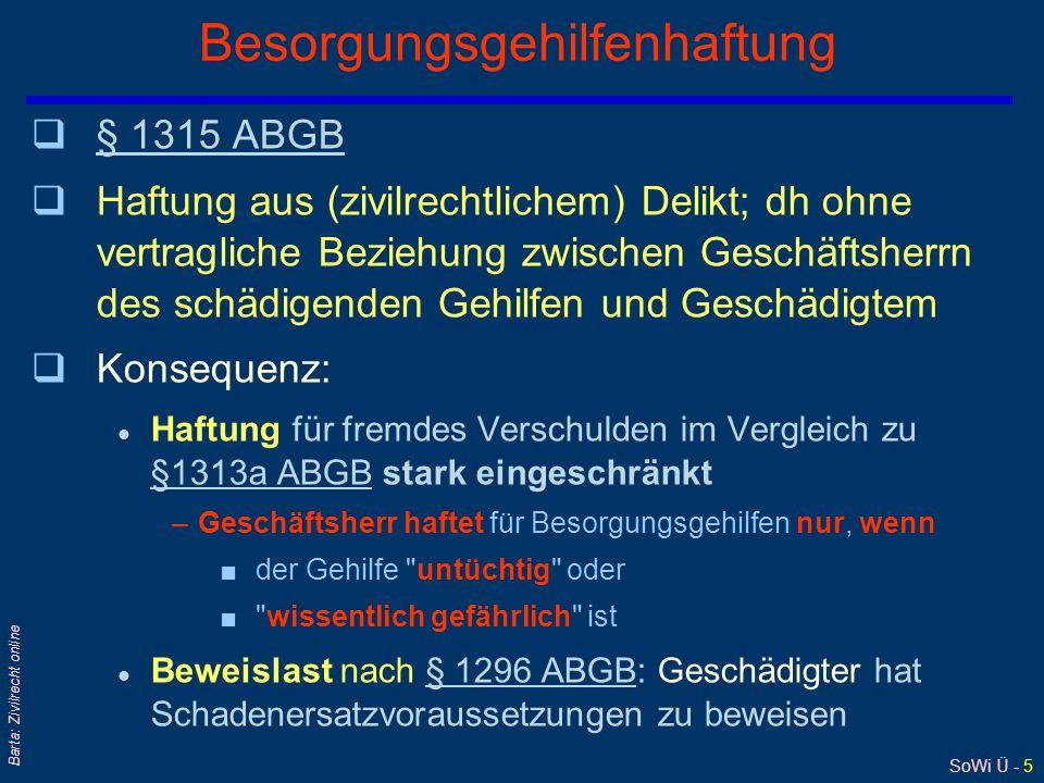 SoWi Ü - 4 Barta: Zivilrecht online Erfüllungsgehilfenhaftung q§ 1313 a ABGB§ 1313 a ABGB q(Meist) handelt es sich um eine Haftung aus Vertrag zwische