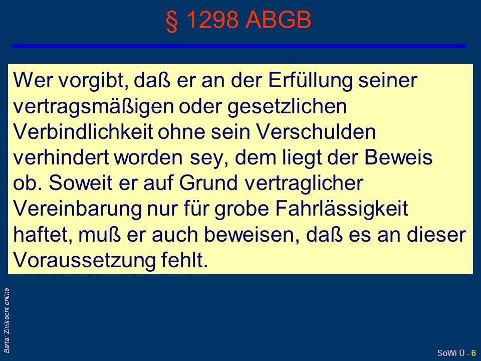 SoWi Ü - 5 Barta: Zivilrecht online Besorgungsgehilfenhaftung q§ 1315 ABGB§ 1315 ABGB qHaftung aus (zivilrechtlichem) Delikt; dh ohne vertragliche Bez