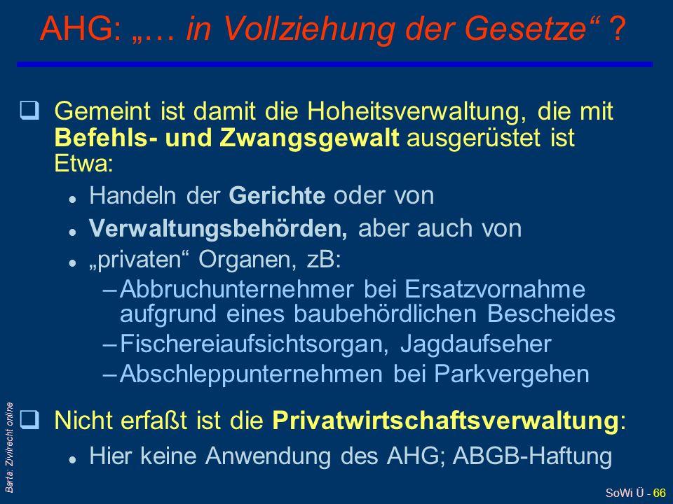 SoWi Ü - 65 Barta: Zivilrecht online § 1 Abs 1 AmtshaftungsG - AHG 1948 Bund, Länder, Bezirke, Gemeinden, sonstige Körperschaften des öffentlichen Rec