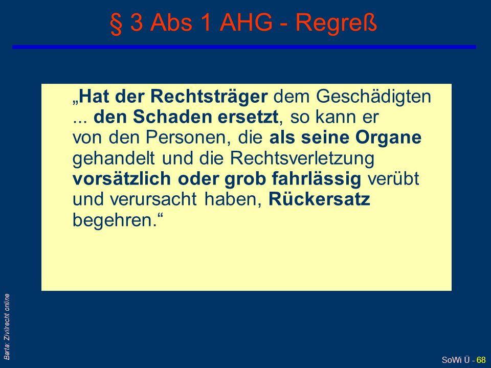 SoWi Ü - 67 Barta: Zivilrecht online § 1 Abs 2 AHG 1948 Organe... sind alle physischen Personen, wenn sie in Vollziehung der Gesetze (Gerichtsbarkeit