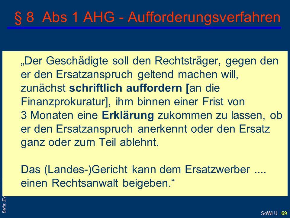 SoWi Ü - 68 Barta: Zivilrecht online § 3 Abs 1 AHG - Regreß Hat der Rechtsträger dem Geschädigten... den Schaden ersetzt, so kann er von den Personen,