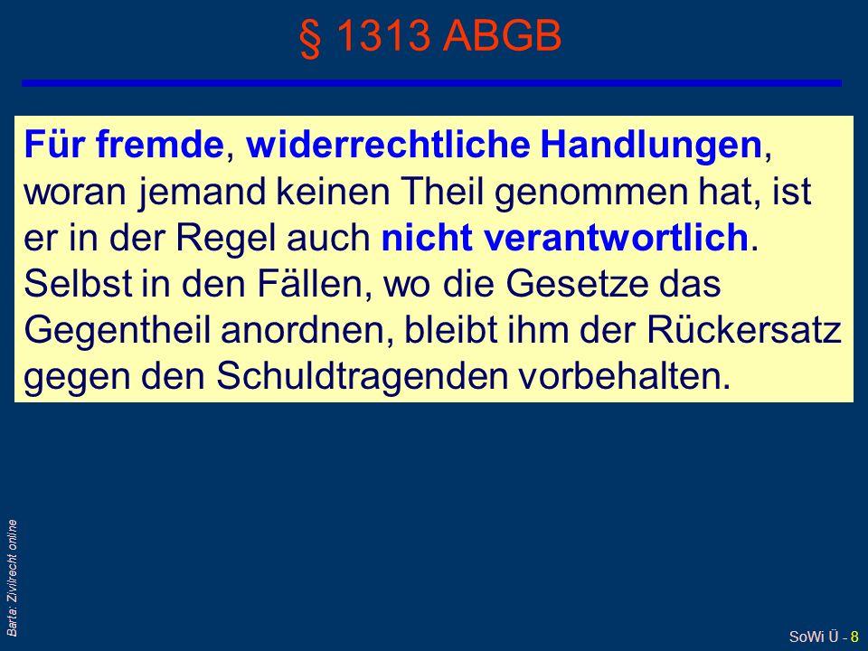 SoWi Ü - 7 Barta: Zivilrecht online § 1296 ABGB Im Zweifel gilt die Vermuthung, daß ein Schade ohne Verschulden eines Andern entstanden sey.