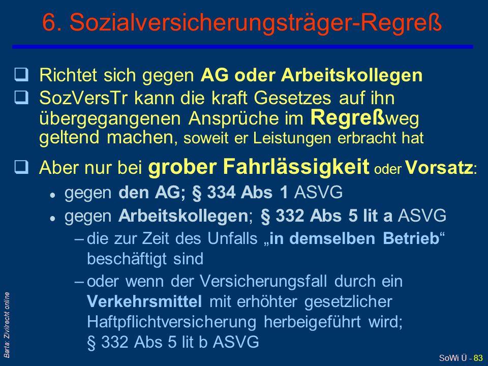 SoWi Ü - 82 Barta: Zivilrecht online 5. Integritätsabgeltung: § 213a ASVG/2 qSie ist eine einmalige Geldleistung l zur Entschädigung für ideelle Beein