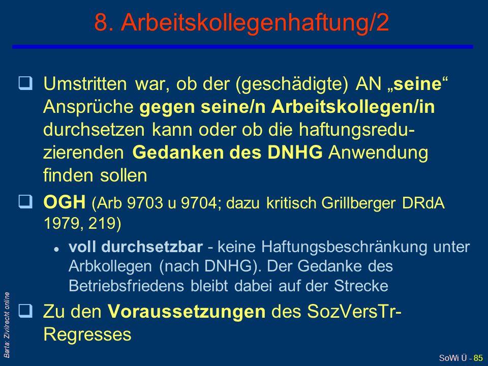 SoWi Ü - 84 Barta: Zivilrecht online 7. Arbeitskollegenhaftung/1 § 332 Abs 5 ASVG qWie, wenn ein Arbeitsunfall oder eine Berufskrankheit nicht vom AG,