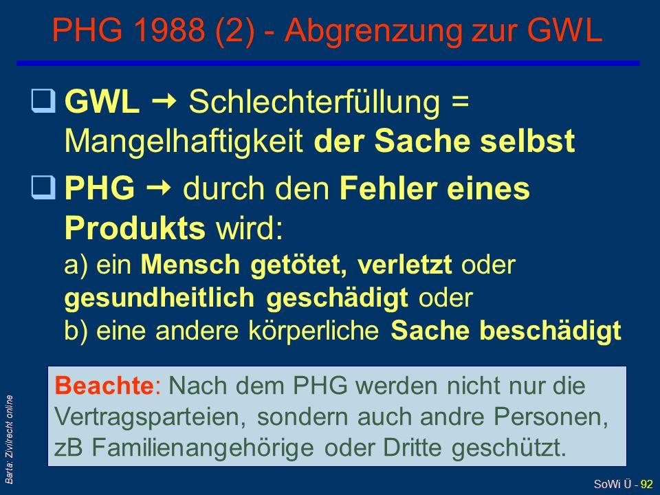 SoWi Ü - 91 Barta: Zivilrecht online PHG 1988 (1) qFall: Fliegendes Messer aus Rasenmäher tötet Frau qAnwendungsbereich: Gewerbe, Industrie; Arzneimit
