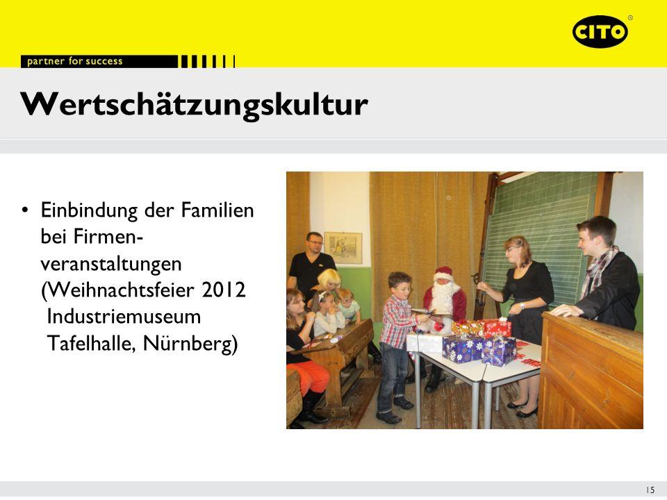 15 Wertschätzungskultur Einbindung der Familien bei Firmen- veranstaltungen (Weihnachtsfeier 2012 Industriemuseum Tafelhalle, Nürnberg)