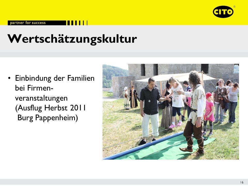 16 Wertschätzungskultur Einbindung der Familien bei Firmen- veranstaltungen (Ausflug Herbst 2011 Burg Pappenheim)