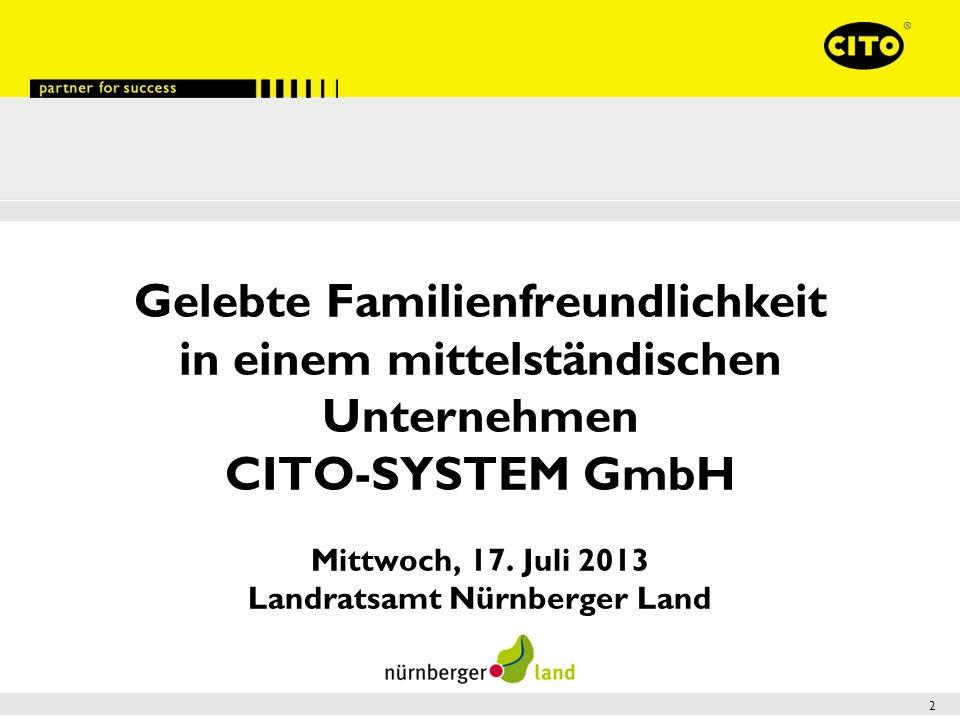 2 Gelebte Familienfreundlichkeit in einem mittelständischen Unternehmen CITO-SYSTEM GmbH Mittwoch, 17.