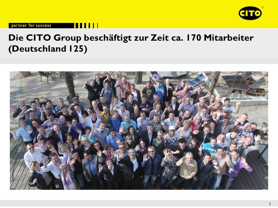 5 Die CITO Group beschäftigt zur Zeit ca. 170 Mitarbeiter (Deutschland 125)