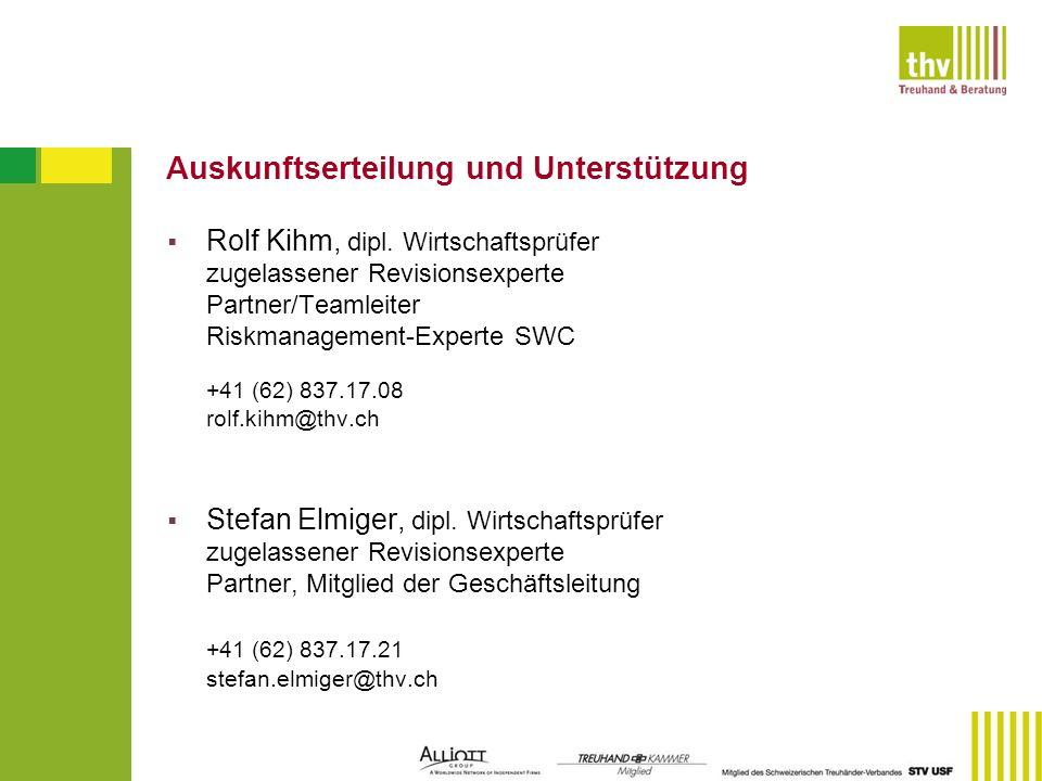 Auskunftserteilung und Unterstützung Rolf Kihm, dipl. Wirtschaftsprüfer zugelassener Revisionsexperte Partner/Teamleiter Riskmanagement-Experte SWC +4