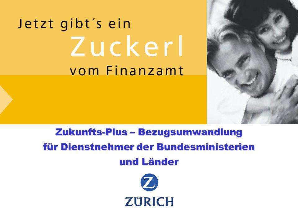 Zukunfts-Plus – Bezugsumwandlung Juli 2005 1 Zukunfts-Plus – Bezugsumwandlung für Dienstnehmer der Bundesministerien und Länder