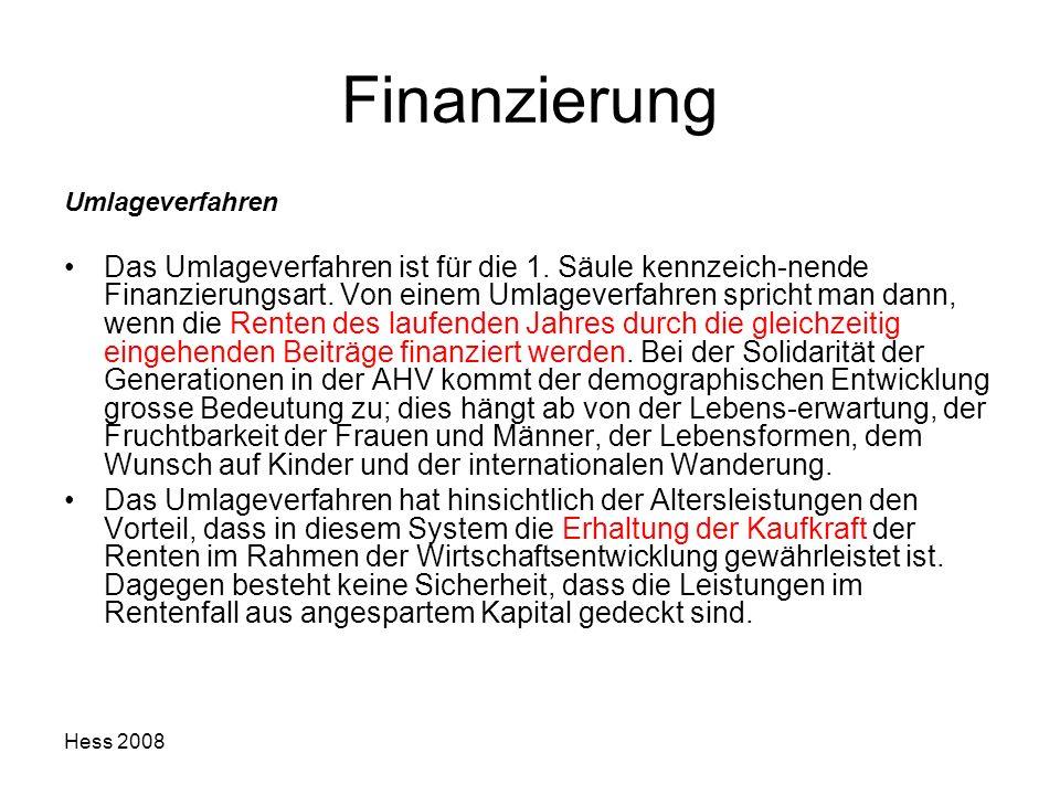 Finanzierung Umlageverfahren Das Umlageverfahren ist für die 1. Säule kennzeich-nende Finanzierungsart. Von einem Umlageverfahren spricht man dann, we