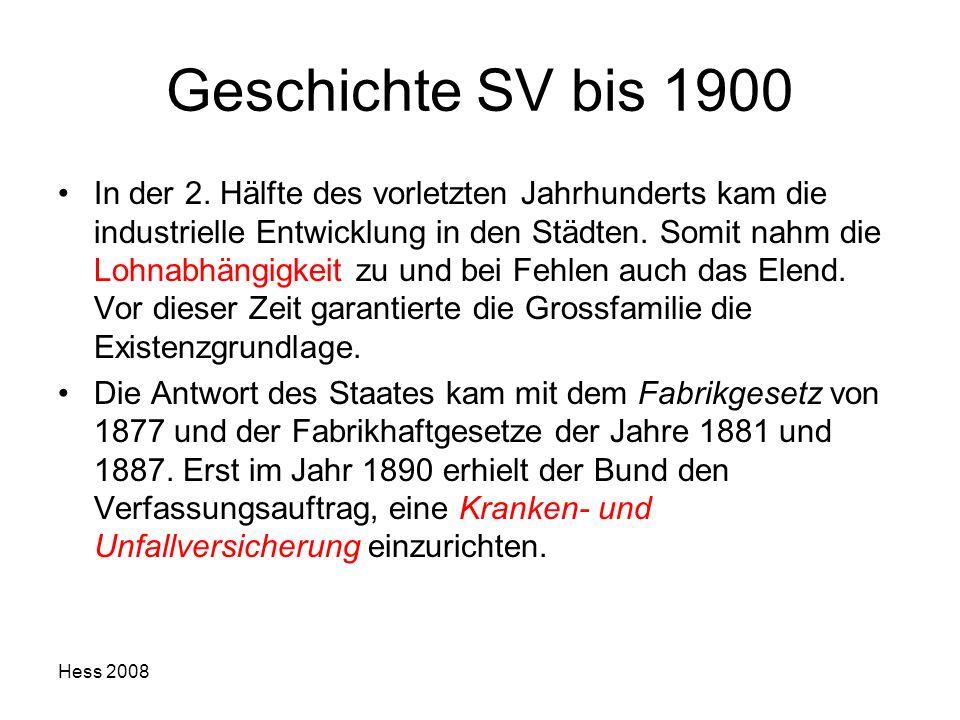Hess 2008 Geschichte SV bis 1900 In der 2. Hälfte des vorletzten Jahrhunderts kam die industrielle Entwicklung in den Städten. Somit nahm die Lohnabhä