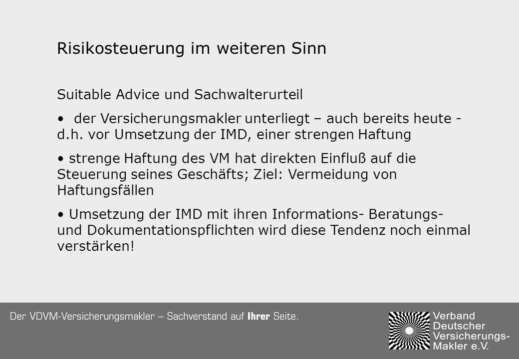 Risikosteuerung im weiteren Sinn Suitable Advice und Sachwalterurteil der Versicherungsmakler unterliegt – auch bereits heute - d.h. vor Umsetzung der
