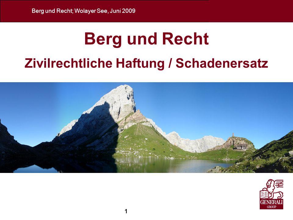 1 Erik Eybl, 2009 Berg und Recht; Wolayer See, Juni 2009 Berg und Recht Zivilrechtliche Haftung / Schadenersatz