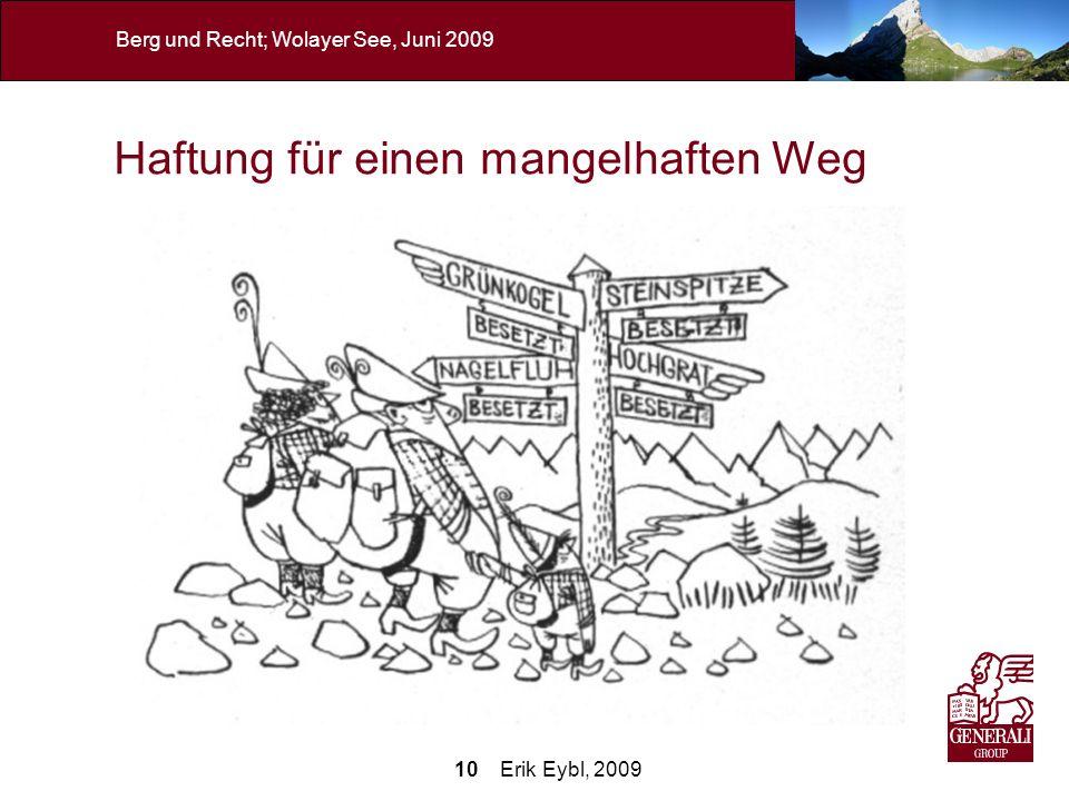 10 Erik Eybl, 2009 Berg und Recht; Wolayer See, Juni 2009 Haftung für einen mangelhaften Weg