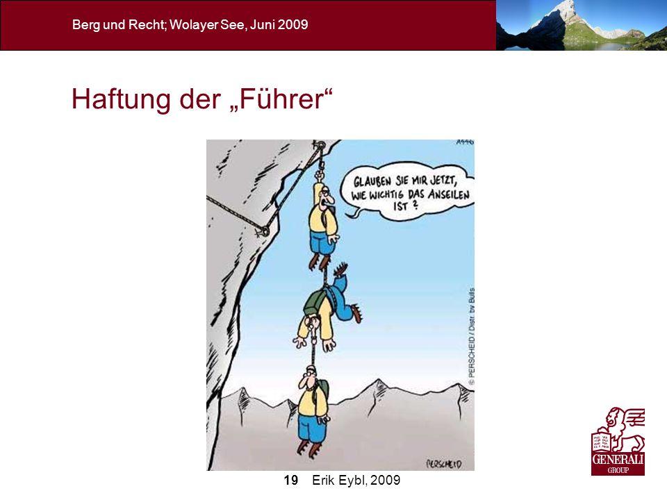 19 Erik Eybl, 2009 Berg und Recht; Wolayer See, Juni 2009 Haftung der Führer