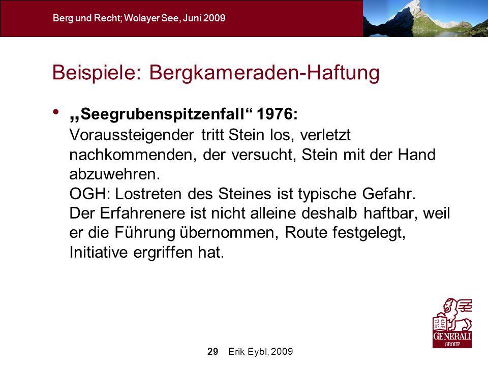 29 Erik Eybl, 2009 Berg und Recht; Wolayer See, Juni 2009 Beispiele: Bergkameraden-Haftung Seegrubenspitzenfall 1976: Voraussteigender tritt Stein los
