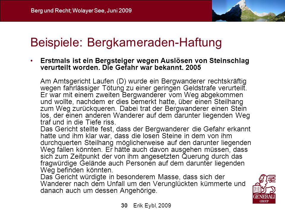 30 Erik Eybl, 2009 Berg und Recht; Wolayer See, Juni 2009 Beispiele: Bergkameraden-Haftung Erstmals ist ein Bergsteiger wegen Auslösen von Steinschlag