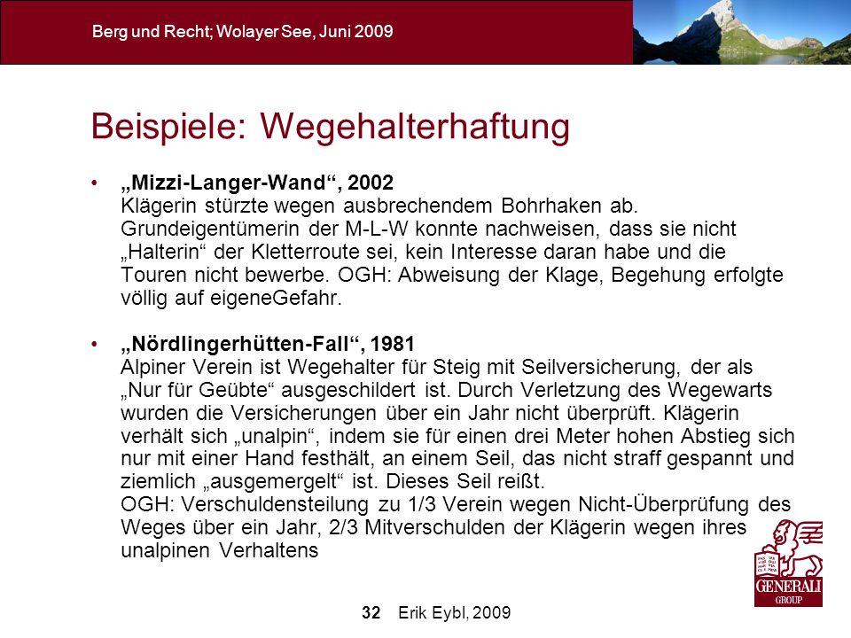 32 Erik Eybl, 2009 Berg und Recht; Wolayer See, Juni 2009 Beispiele: Wegehalterhaftung Mizzi-Langer-Wand, 2002 Klägerin stürzte wegen ausbrechendem Bo