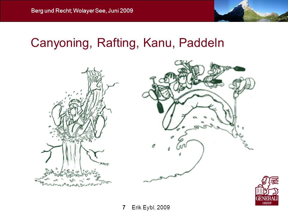 18 Erik Eybl, 2009 Berg und Recht; Wolayer See, Juni 2009 Haftung des Bergkameraden Wer sich sehenden Auges in besondere Situation begibt, muss auf besondere Anforderungen vorbereitet sein.