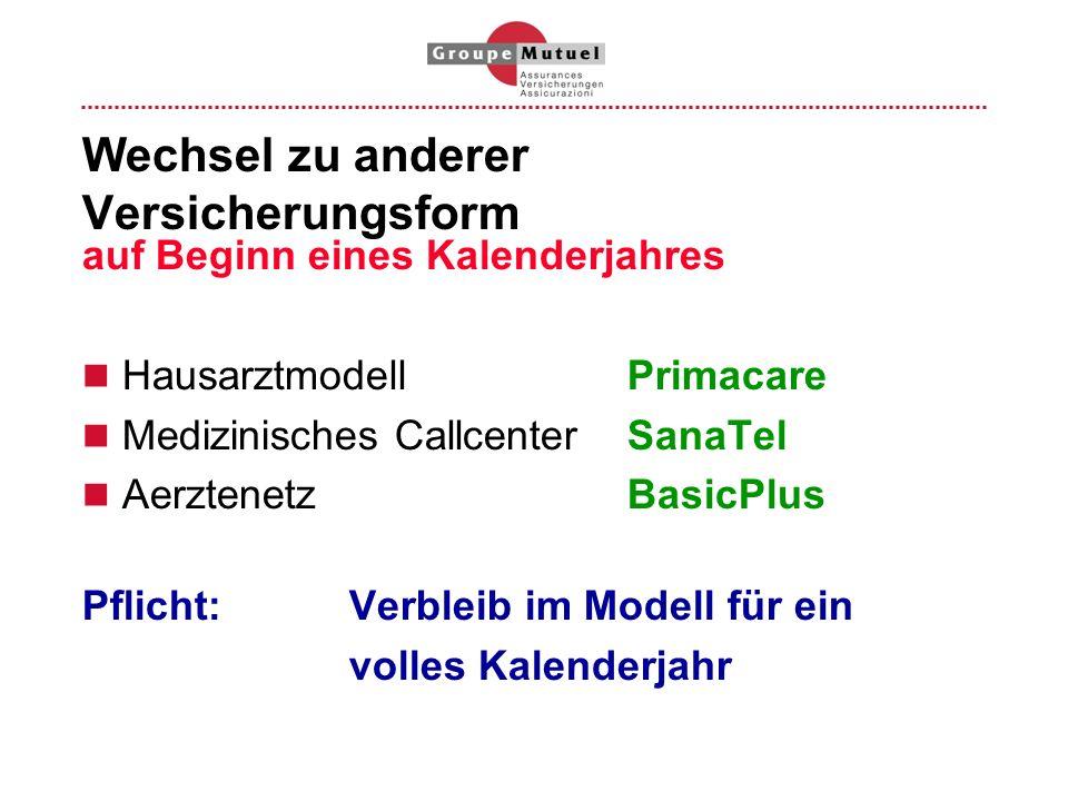 Wechsel zu anderer Versicherungsform auf Beginn eines Kalenderjahres Hausarztmodell Primacare Medizinisches Callcenter SanaTel Aerztenetz BasicPlus Pf