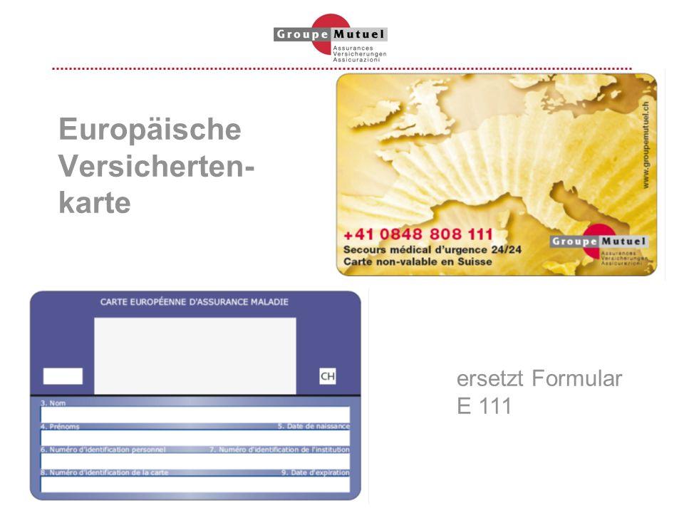 Europäische Versicherten- karte ersetzt Formular E 111