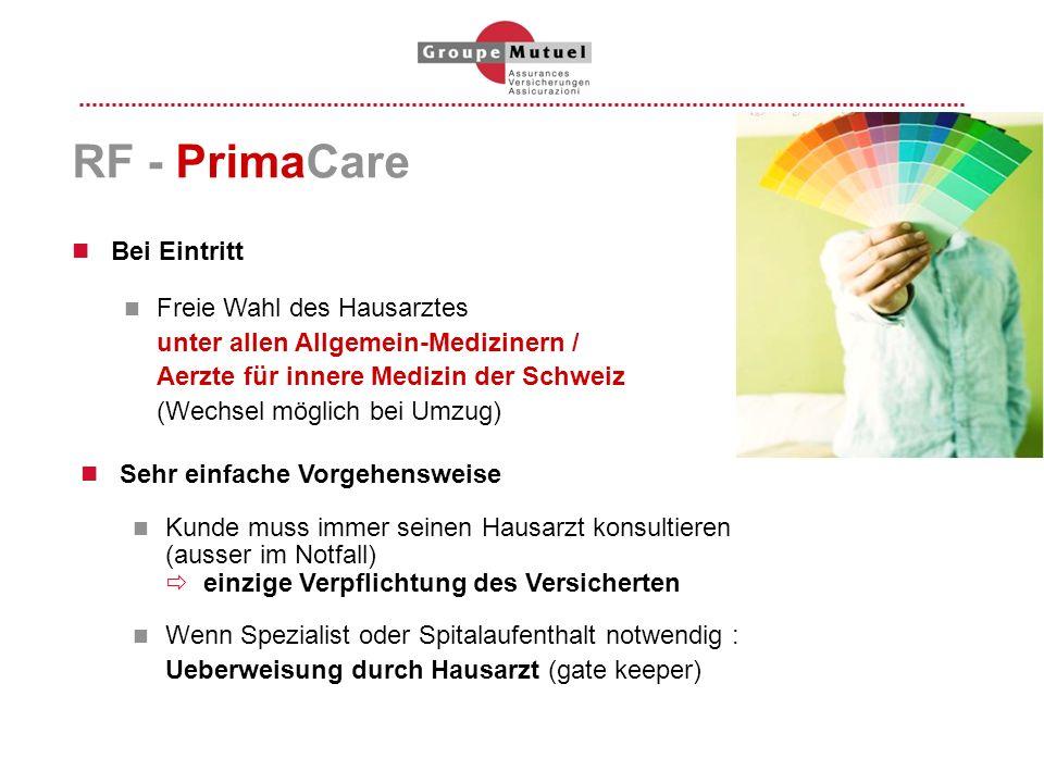 RF - PrimaCare Bei Eintritt Freie Wahl des Hausarztes unter allen Allgemein-Medizinern / Aerzte für innere Medizin der Schweiz (Wechsel möglich bei Um