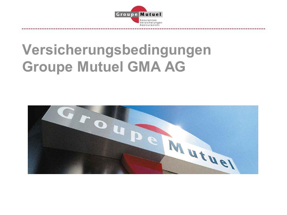 Versicherungsbedingungen Groupe Mutuel GMA AG
