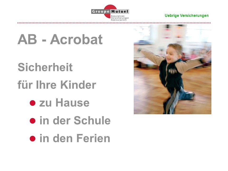 AB - Acrobat Sicherheit für Ihre Kinder zu Hause in der Schule in den Ferien Uebrige Versicherungen