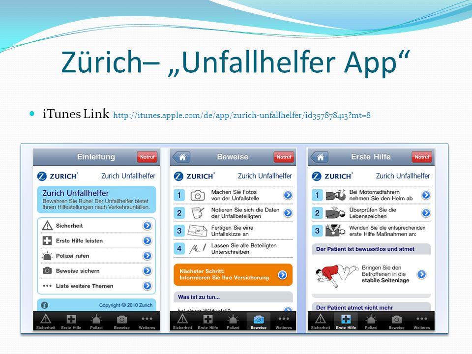 iTunes Link http://itunes.apple.com/de/app/zurich-unfallhelfer/id357878413?mt=8 Zürich– Unfallhelfer App