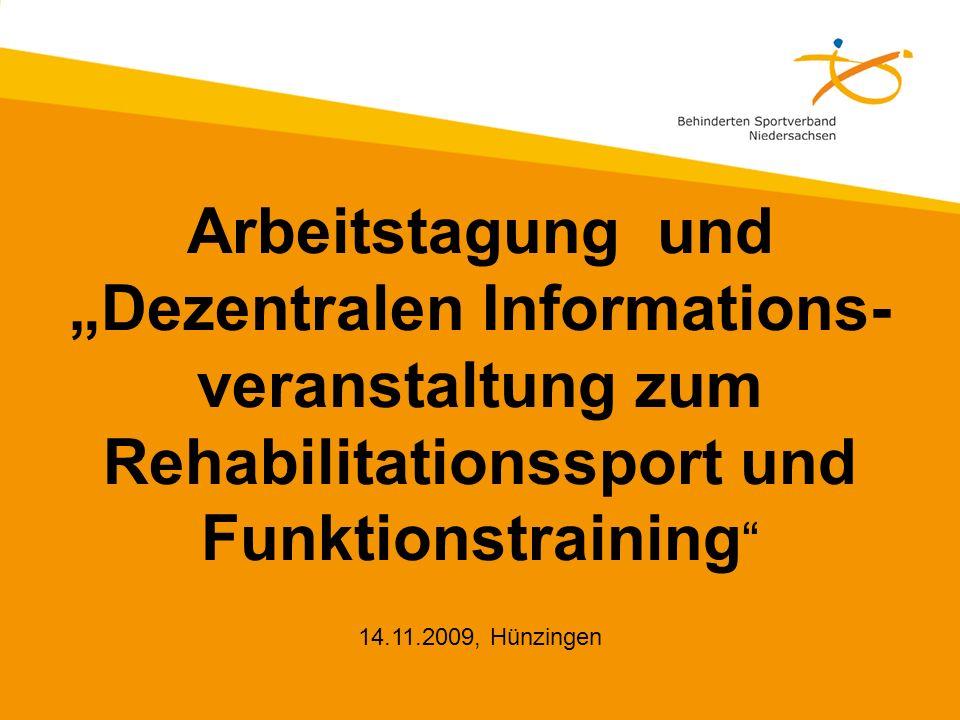 Arbeitstagung und Dezentralen Informations- veranstaltung zum Rehabilitationssport und Funktionstraining 14.11.2009, Hünzingen