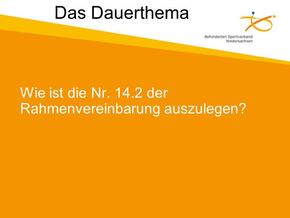 Das Dauerthema Wie ist die Nr. 14.2 der Rahmenvereinbarung auszulegen?