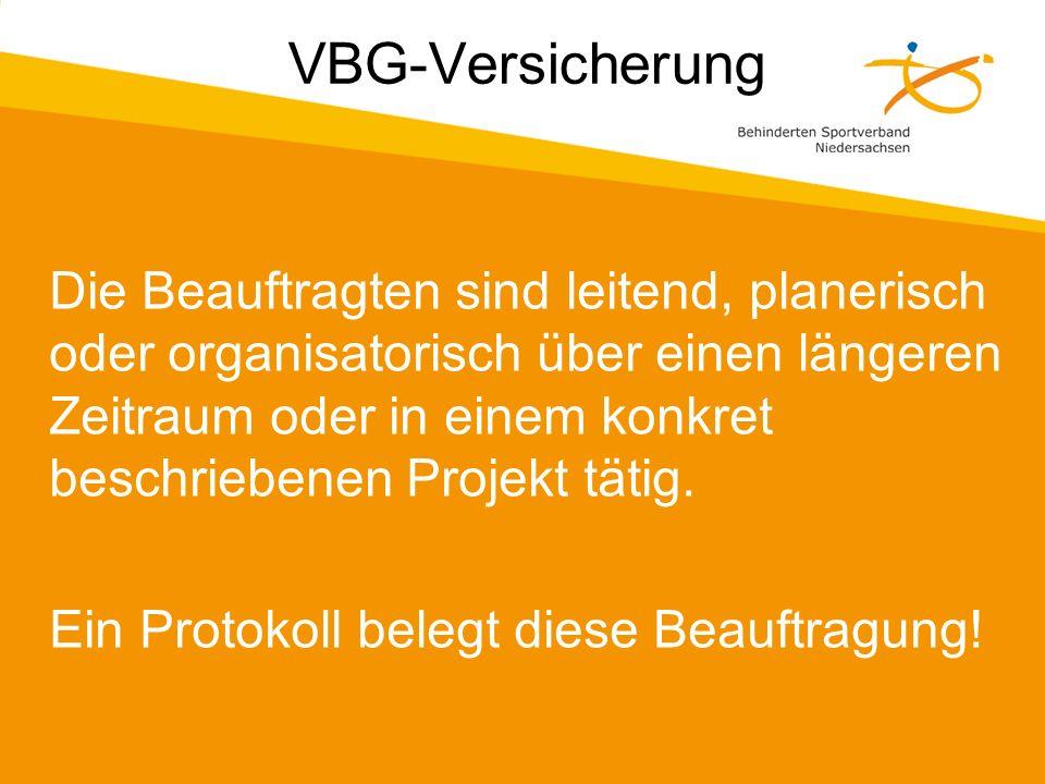 VBG-Versicherung Die Beauftragten sind leitend, planerisch oder organisatorisch über einen längeren Zeitraum oder in einem konkret beschriebenen Projekt tätig.