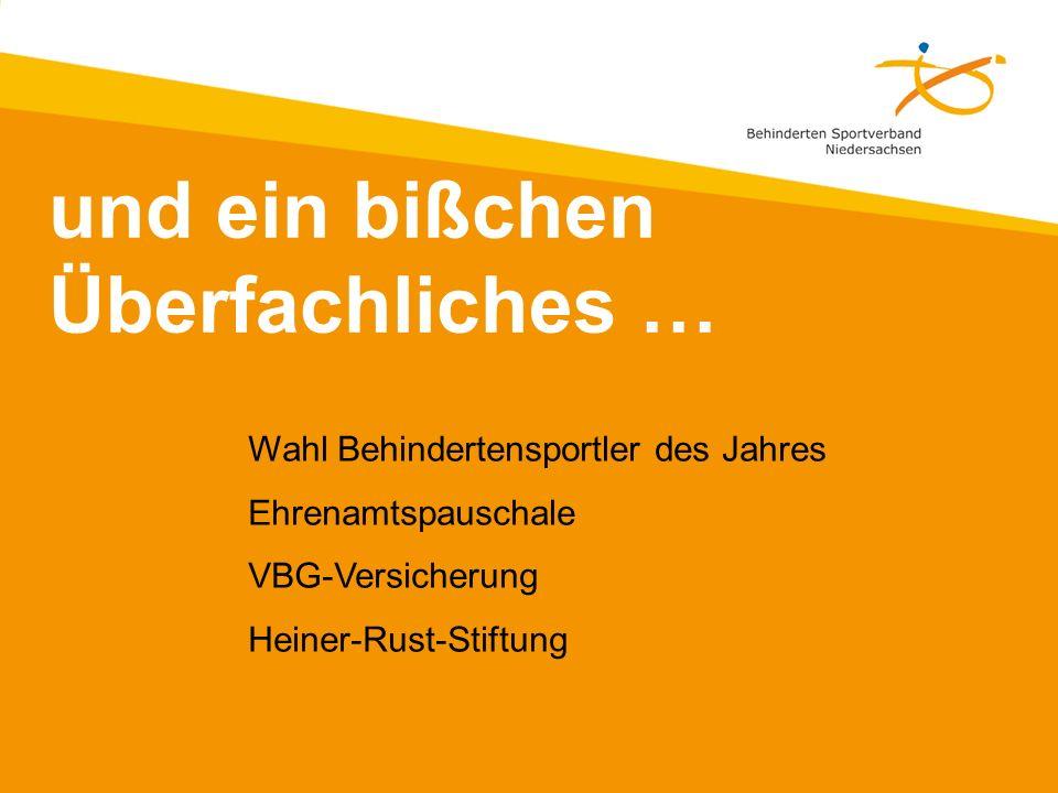 und ein bißchen Überfachliches … Wahl Behindertensportler des Jahres Ehrenamtspauschale VBG-Versicherung Heiner-Rust-Stiftung