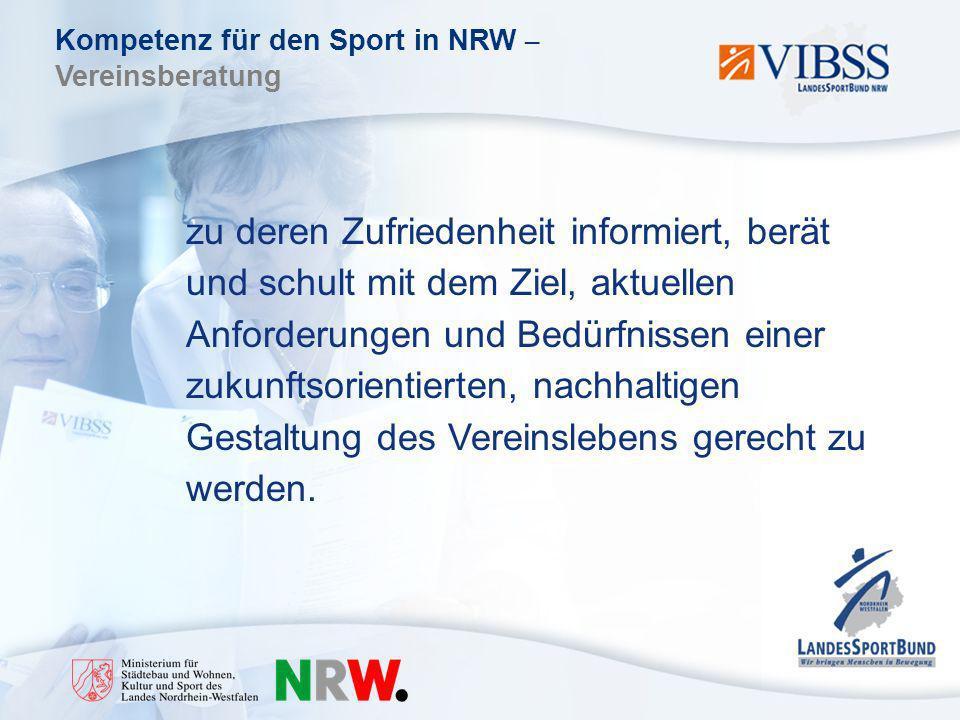 Kompetenz für den Sport in NRW – Vereinsberatung zu deren Zufriedenheit informiert, berät und schult mit dem Ziel, aktuellen Anforderungen und Bedürfnissen einer zukunftsorientierten, nachhaltigen Gestaltung des Vereinslebens gerecht zu werden.